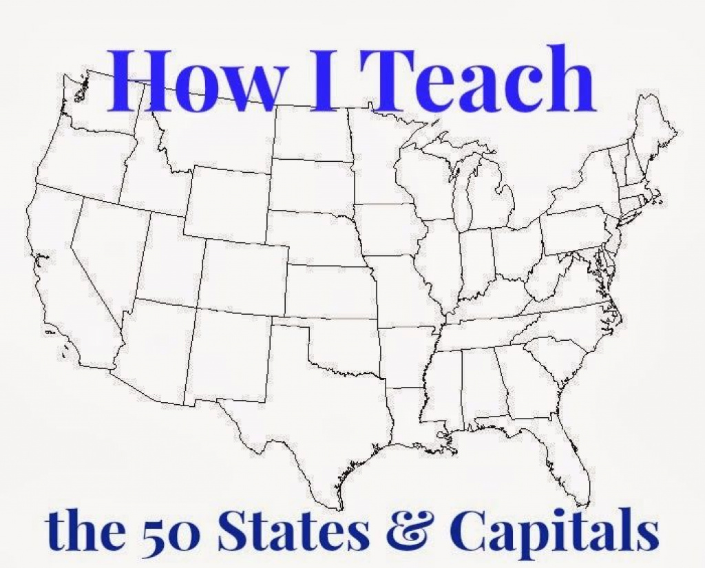 Learning The 50 States, Their Capitals, And Their Map Locations intended for How To Learn The 50 States On A Map
